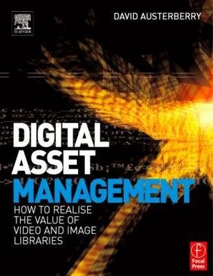Digital Asset Management (Electronic book text): David Austerberry, Author Unknown, unknownauthor