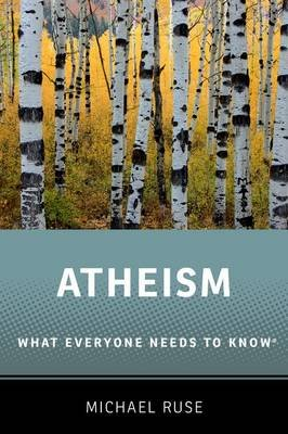 Atheism - What Everyone Needs to Know (Paperback): Michael Ruse