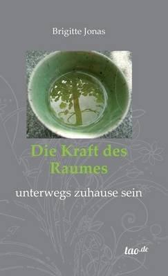 Die Kraft Des Raumes (German, Hardcover): Brigitte Jonas