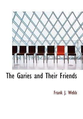 The Garies and Their Friends (Large print, Hardcover, Large type / large print edition): Frank J. Webb