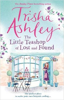 The Little Teashop of Lost and Found (Hardcover): Trisha Ashley