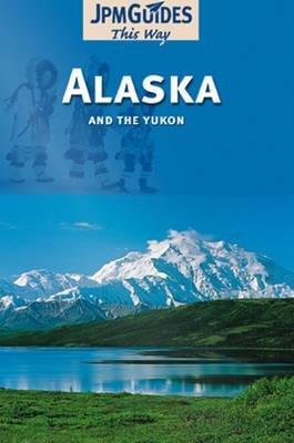Alaska & the Yukon (Paperback): Ann Hart