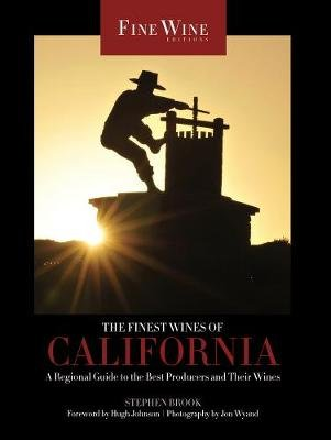 The Finest Wines of California - A Regional Guide to the Best Producers and Their Wines (Paperback): Stephen Brook