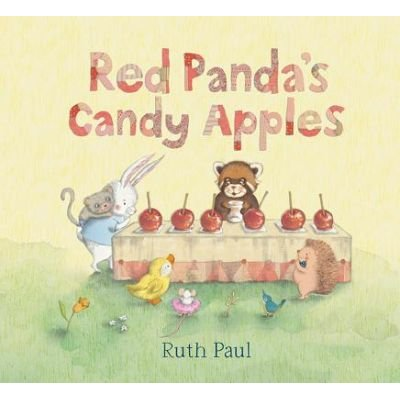 Red Panda's Candy Apples (Hardcover): Ruth Paul