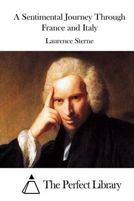 A Sentimental Journey Through France and Italy (Paperback): Laurence Sterne