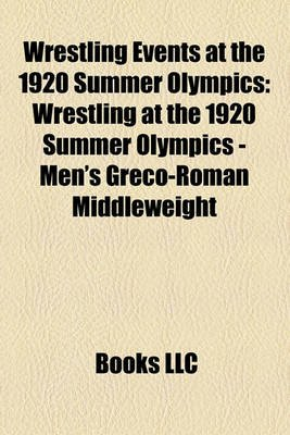 Wrestling Events at the 1920 Summer Olympics - Wrestling at the 1920 Summer Olympics - Men's Greco-Roman Middleweight...