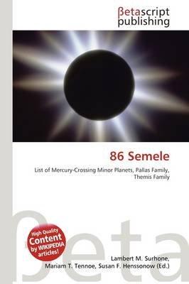 86 Semele (Paperback): Lambert M. Surhone, Mariam T. Tennoe, Susan F. Henssonow