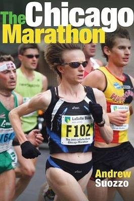 The Chicago Marathon (Hardcover, illustrated edition): Andrew Suozzo