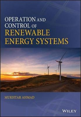 Operation and Control of Renewable Energy Systems (Hardcover): Mukhtar Ahmad