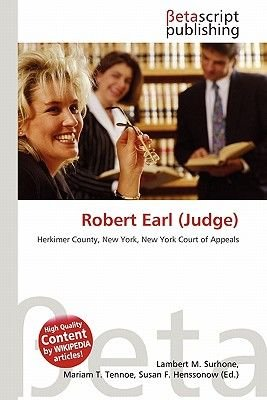 Robert Earl (Judge) (Paperback): Lambert M. Surhone, Miriam T. Timpledon, Susan F. Marseken