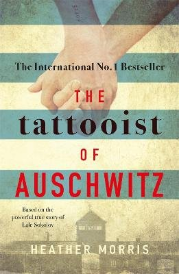The Tattooist of Auschwitz - the heartbreaking and unforgettable international bestseller (Paperback): Heather Morris