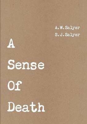 A Sense Of Death (Paperback): Aaron Salyer