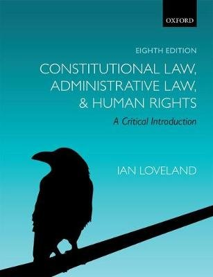 Constitutional Law, Administrative Law, and Human Rights - A Critical Introduction (Paperback, 8th Revised edition): Ian...