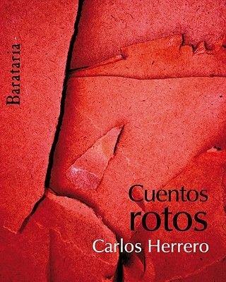 Cuentos Rotos (Spanish, Paperback): Carlos Herrero