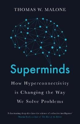Superminds - The Surprising Power of People and Computers Thinking Together (Paperback): Thomas W. Malone