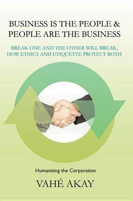 Business Is the People & People Are the Business (Electronic book text, illustrated edition): Vahe Akay