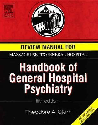Review Manual for Massachusetts General Hospital Handbook of General Hospital Psychiatry (Hardcover, 5th Revised edition):...
