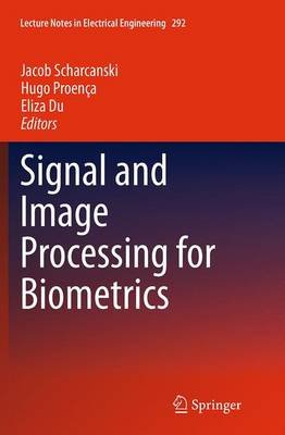 Signal and Image Processing for Biometrics (Paperback, Softcover reprint of the original 1st ed. 2014): Jacob Scharcanski, Hugo...