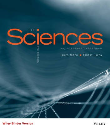 The Sciences - An Integrated Approach (Loose-leaf, 8th ed.): James Trefil, Robert M. Hazen