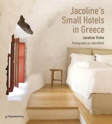 Jacoline's Small Hotels in Greece (Paperback): Jacoline Vinke