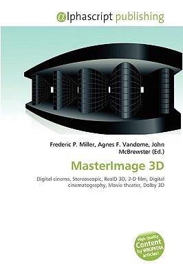 Masterimage 3D (Paperback): Frederic P. Miller, Agnes F. Vandome, John McBrewster