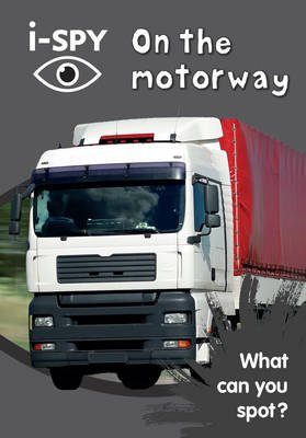 i-SPY On the motorway - What Can You Spot? (Paperback): I Spy