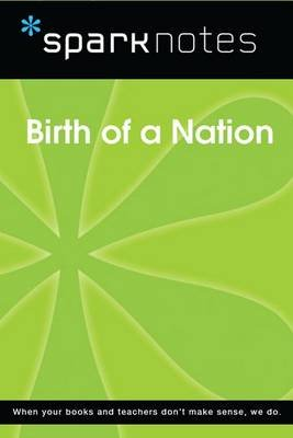 Birth of a Nation (Sparknotes Film Guide) (Electronic book text): Spark Notes