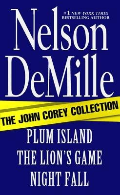 The John Corey Collection - Plum Island, the Lion's Game, and Night Fall Omnibus (Electronic book text): Nelson DeMille