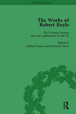 The Works of Robert Boyle, Part lI, Volume 4 (Hardcover): Michael Hunter, Edward B. Davis