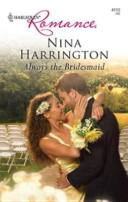 Always the Bridesmaid (Electronic book text): Nina Harrington
