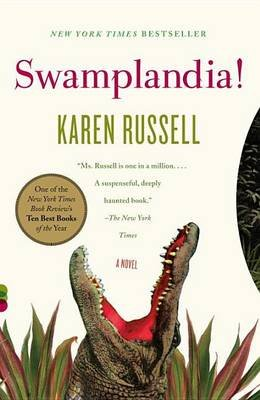 Swamplandia! (Electronic book text): Karen Russell