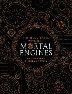 The Illustrated World of Mortal Engines (Hardcover): Philip Reeve