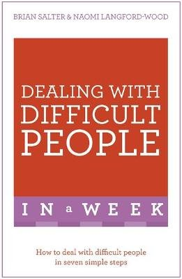 Dealing With Difficult People In A Week - How To Deal With Difficult People In Seven Simple Steps (Paperback): Naomi...