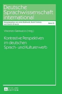 Kontrastive Perspektiven Im Deutschen Sprach- Und Kulturerwerb (German, Hardcover): Vincenzo Gannuscio