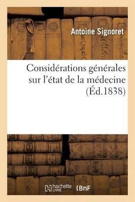 Considerations Generales Sur L'Etat de La Medecine (French, Paperback): Antoine Signoret