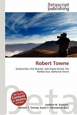 Robert Towne (Paperback): Lambert M. Surhone, Miriam T. Timpledon, Susan F. Marseken