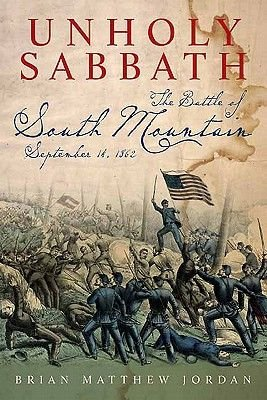 Unholy Sabbath - The Battle of South Mountain in History and Memory (Hardcover): Brian Matthew Jordan
