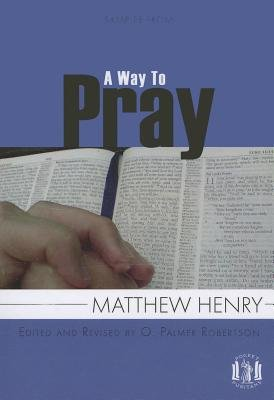 A Way to Pray - Using the Words of Scripture to Enrich Prayer (Paperback): Matthew Henry