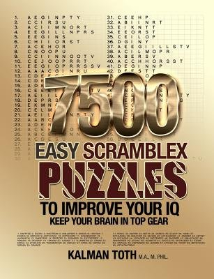 7500 Easy Scramblex Puzzles to Improve Your IQ (Paperback): Kalman Toth M. a. M. Phil