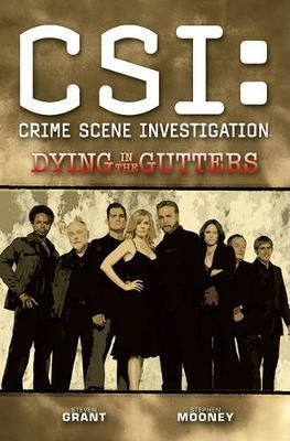 CSI - Dying in the Gutters (Paperback): Steven Grant
