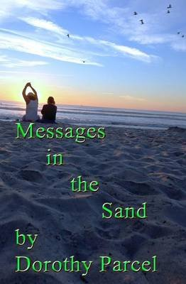 Messages in the Sand - Volume 01 (Paperback): Dorothy Parcel