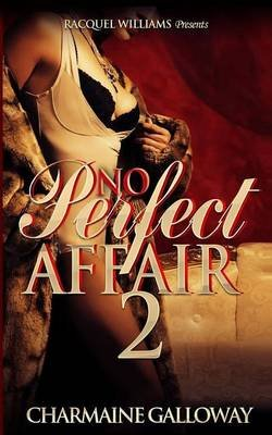 No Perfect Affair 2 (Paperback): Charmaine Galloway