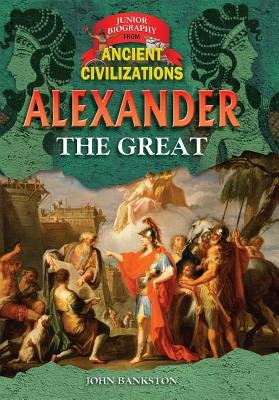 Alexander the Great (Hardcover): John Bankston