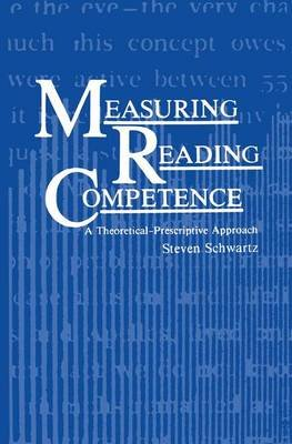 Measuring Reading Competence (Paperback): S. Schwartz