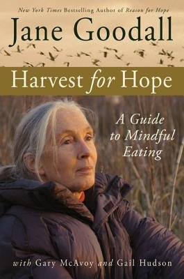 Harvest for Hope - A Guide to Mindful Eating (Electronic book text): Gail Hudson, Gary McAvoy, Jane Goodall