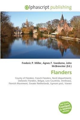 Flanders (Paperback): Frederic P. Miller, Vandome Agnes F., McBrewster John