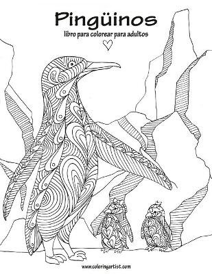 Pinguinos Libro Para Colorear Para Adultos 1 (Spanish, Paperback ...