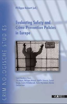 Evaluating Safety and Crime Policies in Europe (Paperback): Tim Hope, Philippe Robert, Sybille Smeets, Carrol Tange, Karin...