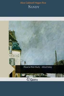 Sandy (Paperback): Alice Caldwell Hegan Rice