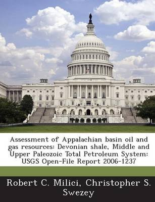 Assessment of Appalachian Basin Oil and Gas Resources - Devonian Shale, Middle and Upper Paleozoic Total Petroleum System: Usgs...